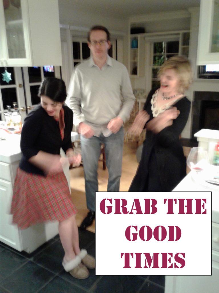 Grab the good times